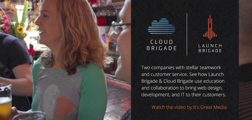 Launch Brigade & Cloud Brigade - company video by It's Great Media